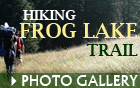 Hiking Frog Lake Trail Photo Gallery