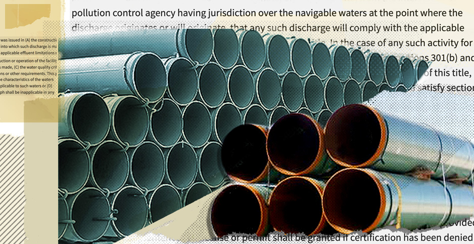 Pipeline pipe collage with Clean Water Act text. Credits: Claudine Hellmuth/E&E News(illustration);Pixabay(top pipelines);Energy Transfer LP(lower pipes); EPA(Clean Water Act text)